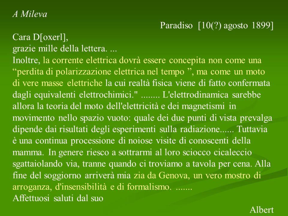 A Mileva Paradiso [10( ) agosto 1899] Cara D[oxerl], grazie mille della lettera. ...